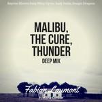 Malibu, The Cure, Thunder Deep Mix