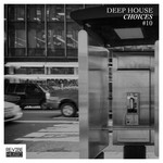 Deep House Choices Vol 10