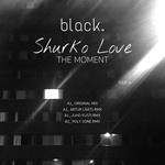 Shurko Love: The Moment