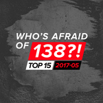 Who's Afraid Of 138?! Top 15: 2017-05