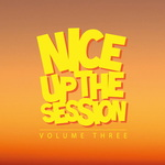 VARIOUS - Nice Up The Session Vol 3 (Front Cover)