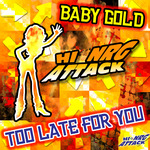 BABY GOLD - Too Late For You (Front Cover)