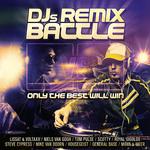 DJs Remix Battle/Only The Best Will Win
