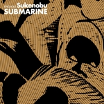 SUKENOBU - Submarine (Front Cover)