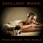 Chillout Music From Around The World