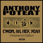 C'Mon, Ah, Hey, Yeah! (Weekend Edition)