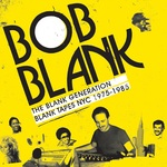 The Blank Generation - Blank Tapes NYC 1971 - 1985