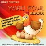 Yard Fowl Riddim