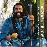 PREZIDENT BROWN - Journeyman Pilgrimage (Front Cover)