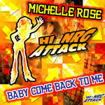 MICHELLE ROSE - Baby Come Back To Me (Front Cover)