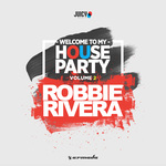 Welcome To My House Party Vol 2 (Selected By Robbie Rivera)