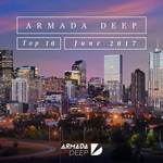Armada Deep Top 10 - June 2017
