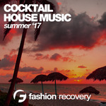 Cocktail House Music (Summer '17)