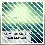 3SOME MEMORIES