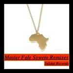 Master Fale Soweto Remixes