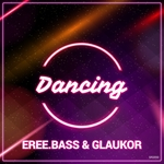 GLAUKOR/EREE.BASS - Dancing (Front Cover)