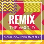 Remix The World #2