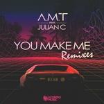 You Make Me (feat Julian C) (Remixes)
