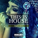 This Is House: Ibiza 2017