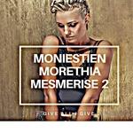 Morethia Mesmerise 2 Give All I Give