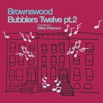 Brownswood Bubblers Twelve Part 2 (Gilles Peterson Presents)