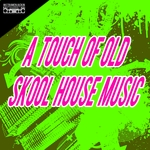 A Touch Of Old Skool House