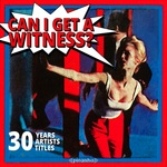 Can I Get A Witness?: 30 Years, 30 Artists, 30 Titles