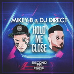 MIKEY B & DJ DIRECT - Hold Me Close (Front Cover)