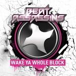 Wake Ya Whole Block