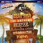 Ibiza Goes Hard 2017/The Anthems