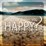 Whatever Makes You Happy?
