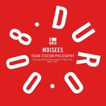 MOISEES - Train Station Philosophy (Front Cover)