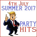 4th July/Summer 2017 Party Hits