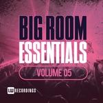 Big Room Essentials Vol 05