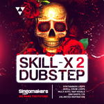 Singomakers: Skill-X-Dubstep Vol 2 (Sample Pack WAV/APPLE/LIVE/REASON)
