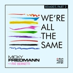 We're All The Same (Remixes Part 2)