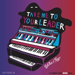 WALKER & ROYCE feat DANCES with WHITE GIRLS - Take Me To Your Leader (Front Cover)