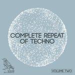 Complete Repeat Of Techno Vol 2