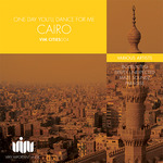 One Day You'll Dance For Me Cairo