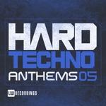 Hard Techno Anthems Vol 05