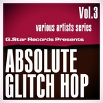 Absolute Glitch Hop Vol 3