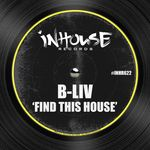 B-LIV - Find This House (Front Cover)