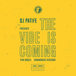 DJ Patife Presents The Vibe Is Coming