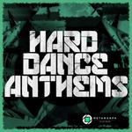 Hard Dance Anthems Vol 11