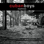 CUBAN BOYS - Machines (Front Cover)