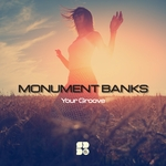 MONUMENT BANKS - Your Groove (Front Cover)