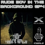 Rude Boy In The Background EP4