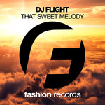 DJ FLIGHT - That Sweet Melody (Front Cover)