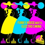 Funky House Meets Electro Swing