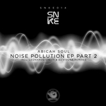 Noise Pollution EP (Part 2)